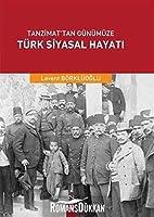 Tanzimattan Günümüze Türk Siyasal Hayati