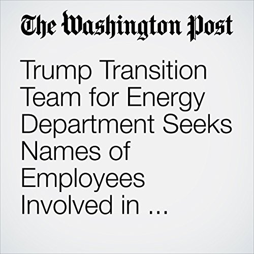 Trump Transition Team for Energy Department Seeks Names of Employees Involved in Climate Meetings cover art