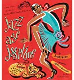[{ Jazz Age Josephine By Winter, Jonah ( Author ) Jan - 03- 2012 ( Hardcover ) } ]