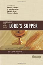 Understanding Four Views on the Lords Supper by Armstrong, John H. [Zondervan,2007] (Paperback)