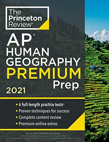 Princeton Review AP Human Geography Premium Prep, 2021: 6 Practice Tests + Complete Content Review + Strategies & Techniques (2021) (College Test Preparation)