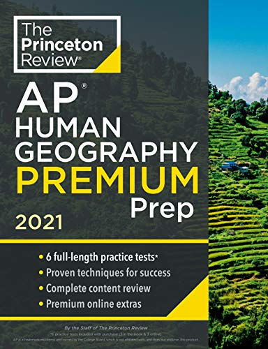 Princeton Review AP Human Geography Premium Prep, 2021: 6 Practice Tests + Complete Content Review +