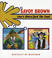 Savoy Brown - Lion's Share / Jack The Toad by Savoy Brown (2007-03-20)