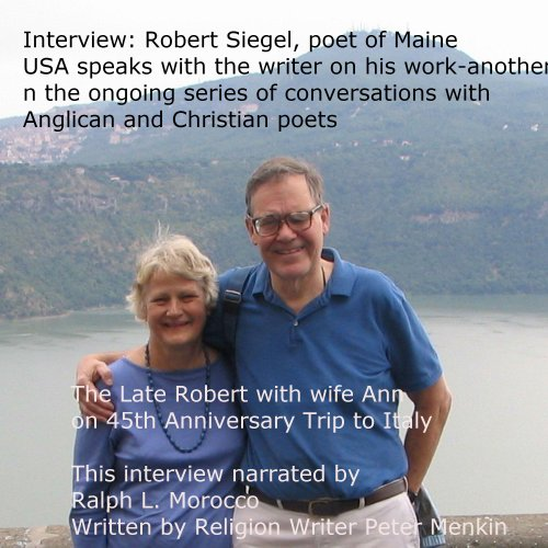 Interview: Robert Siegel, poet of Maine, USA, Speaks on His Work audiobook cover art