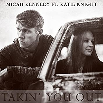 Takin' You Out (feat. Katie Knight)