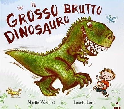Il grosso brutto dinosauro (I lapislazzuli) di Waddell, Martin (2013) Tapa dura