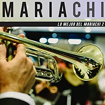 Lo Mejor Del Mariachi 2