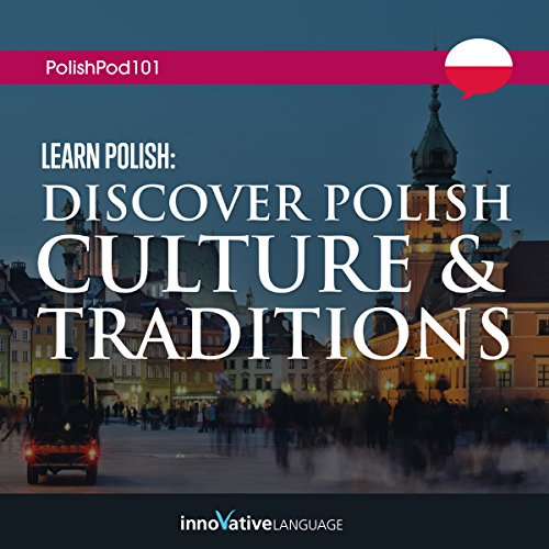 Learn Polish     Discover Polish Culture & Traditions              By:                                                                                                                                 Innovative Language Learning LLC                               Narrated by:                                                                                                                                 PolishPod101.com                      Length: 3 hrs and 10 mins     Not rated yet     Overall 0.0