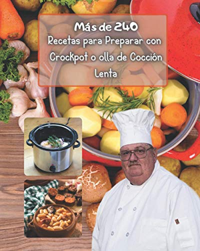 Más de 240 recetas para preparar con crockpot o olla de cocción lenta: colección de libros de cocina fácil y saludable, para uno, dos y para hombres, ... e italiano, olla de barro fácil para cenar