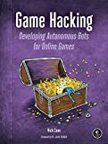 Game Hacking: Developing Autonomous Bots for Online Games