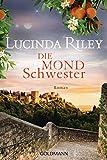 Die Mondschwester: Roman - Die sieben Schwestern 5 - Lucinda Riley