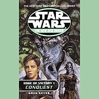Star Wars: The New Jedi Order: Edge of Victory I: Conquest                   By:                                                                                                                                 Greg Keyes                               Narrated by:                                                                                                                                 Alexander Adams                      Length: 3 hrs and 13 mins     4 ratings     Overall 4.5