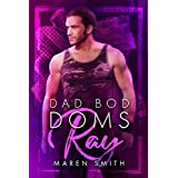 Ray (Dad Bod Doms Book 3) (English Edition)