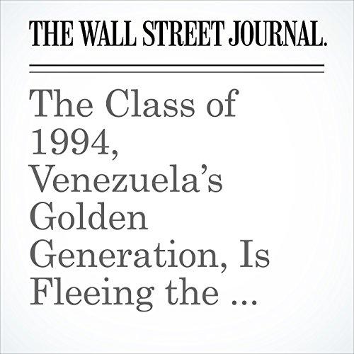 The Class of 1994, Venezuela's Golden Generation, Is Fleeing the Country copertina