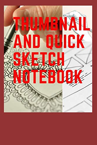 Thumbnail and Quick Sketch Notebook: for Storyboarding, Design or Comic Strips