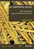 Las Competencias Básicas: Claves y propuestas para su desarrollo en los centros: 021 (Critica Y Fundamentos)
