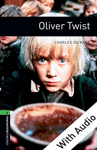 Oliver Twist - With Audio Level 6 Oxford Bookworms...
