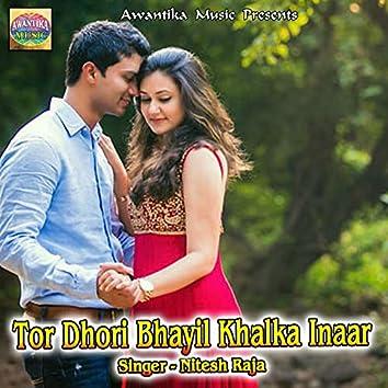 Tor Dhori Bhayil Khalka Inaar