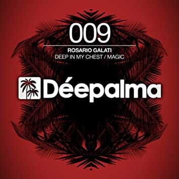 Deep in My Chest / Magic