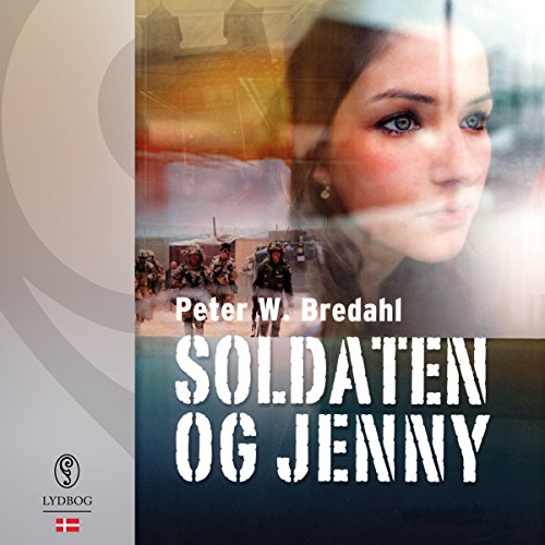 Soldaten og Jenny (Danish Edition)                    By:                                                                                                                                 Peter W. Bredahl                               Narrated by:                                                                                                                                 Michael Brostrup                      Length: 5 hrs and 55 mins     Not rated yet     Overall 0.0