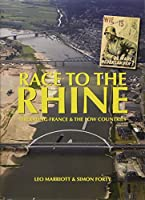Race to the Rhine: Liberating France & the Low Countries (WWII Historic Battlefields)