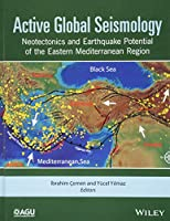Active Global Seismology: Neotectonics and Earthquake Potential of the Eastern Mediterranean Region (Geophysical Monograph Series)