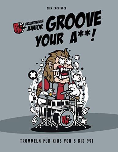 Drumtrainer Junior - Groove Your Ä**!: Für Anfänger & Fortgeschrittene Schlagzeuger von 9 bis 99