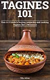 Tagines 101: Your A-Z Guide to buying, preparing and cooking Tagines like a Moroccan (English...