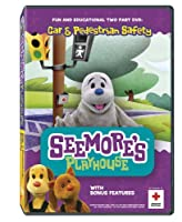 SEEMORE'S PLAYHOUSE: CAR & PEDESTRIAN SAFETY
