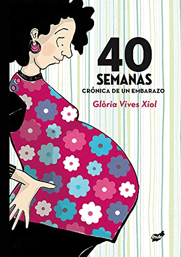 40 semanas (Spanish Edition)