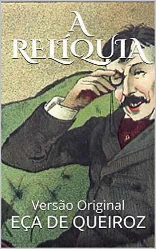 A RELÍQUIA : Versão Original (Clássicos Portugueses)