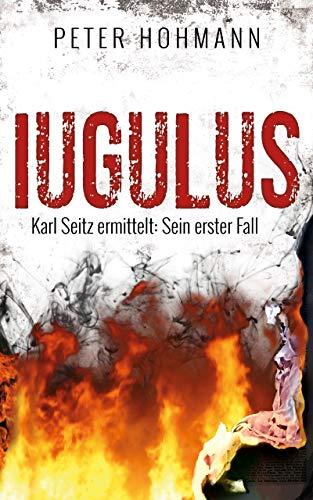 Buchseite und Rezensionen zu 'Iugulus (Karl Seitz ermittelt: Sein erster Fall)' von Peter Hohmann