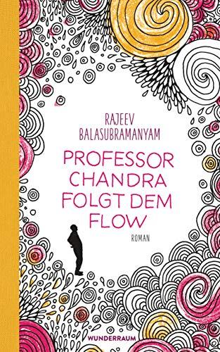 Professor Chandra folgt dem Flow: Roman