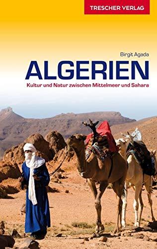 Algerien Reiseführer - Kultur und Natur zwischen Mittelmeer und Sahara (Trescher-Reiseführer)
