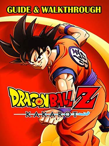 Dragon Ball Z Kakarot Guide And Walkthrough (English Edition)
