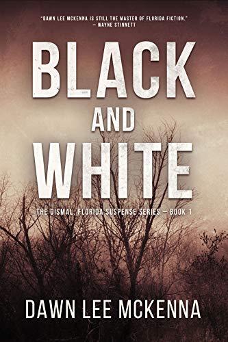 Black and White (The Dismal, Florida Suspense Series Book 1)
