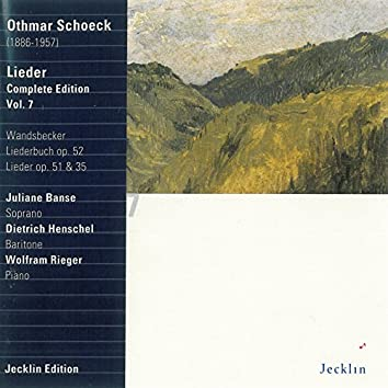 Othmar Schoeck: Lieder - Complete Edition, Vol. 7