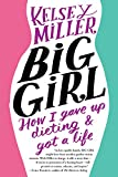Big Girl: How I Gave Up Dieting and Got a Life (English Edition)