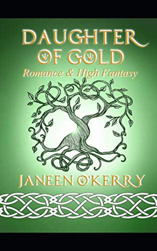 Daughter of Gold: Romance & High Fantasy in Ancient Ireland (The Celtic Journeys Series)