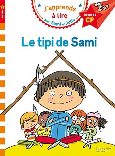 Sami et Julie CP Niveau 1 Le tipi de Sami: Début de CP, niveau 1