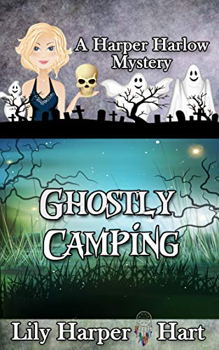 Ghostly Camping (A Harper Harlow Mystery Book 16) by [Lily Harper Hart]