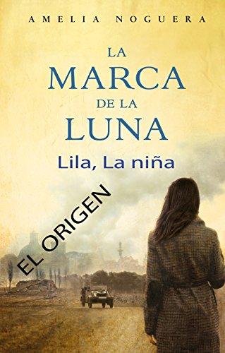 La marca de la luna. Lila, la niña. El origen eBook: Noguera ...