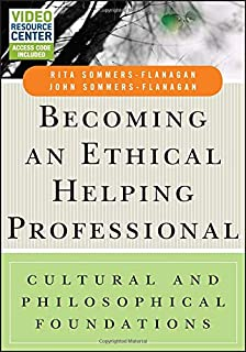 Becoming an Ethical Helping Professional, with Video Resource Center: Cultural and Philosophical Foundations