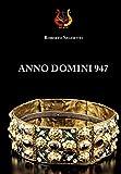 ANNO DOMINI 947