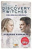 Il libro della vita e della morte. A discovery of witches (Vol. 1)
