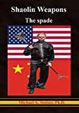 Shaolin Weapons: The spade
