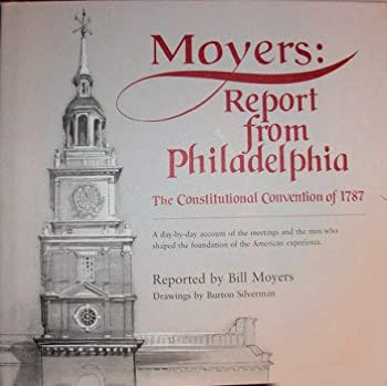Moyers: Report From Philadelphia The Constitutional Convention of 1787 0345353544 Book Cover