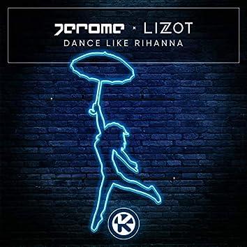 Dance Like Rihanna