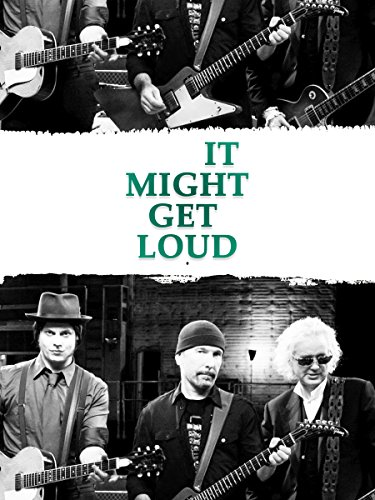 It Might Get Loud [OmU]