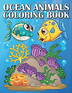 Ocean Animals Coloring Book: Ocean coloring page For Kids Ages 4-8 Features Amazing Ocean Animals To Color In & Draw, Acti...